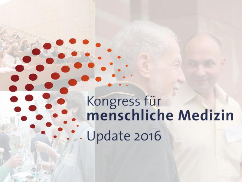 Der Kongress für menschliche Medizin - Update 2016