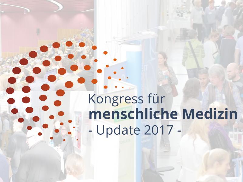 Der Kongress für menschliche Medizin - Update 2017