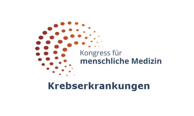 Kongress für menschliche Medizin - Krebserkrankungen