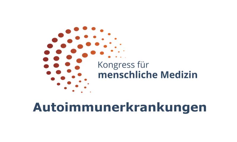 Kongress für menschliche Medizin 2018 - Autoimmunerkrankungen